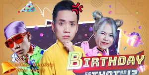 Birthday Thọt (Ver 1) – JustaTee, MCK, TLinh